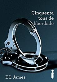 Cinquenta Tons de Liberdade: (Série Cinquenta tons de cinza vol. 3)