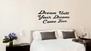 Fabulous Décor: DREAM UNTIL YOUR DREAMS COME TRUE Decal Inspirational Vinyl Sticker Wall art Lifestyle Quote Living room, bedroom, home improvement, fitness, gym, office, kids, dorm 58Wx30H (Black)