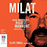 Milat: Inside Australia's Biggest Manhunt - a Detective's Story | Clive Small,Tom Gilling