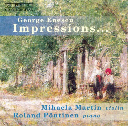 Enescu: Impressions D'Enfance / Violin Sonatas Nos. 2 and 3 (Impressions Sonata)