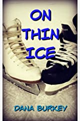 On Thin Ice (Teen Love Trilogy Book 2) Kindle Edition