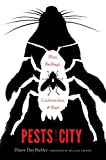 Pests in the City: Flies, Bedbugs, Cockroaches, and Rats (Weyerhaeuser Environmental Books)