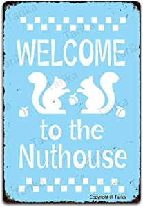 Welcome to The Nuthouse 20X30 cm Retro Look Tin Decoration Crafts Sign for Home Kitchen Bathroom Farm Garden Garage Inspirational Quotes Wall Decor