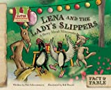 Lena and the Ladys Slippers: A Story about Minnesota (Fact & Fable: State Stories Set 3)
