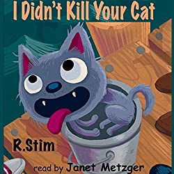 I Didn't Kill Your Cat