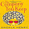 The Company You Keep: Kendra Clayton, Book 1 Audiobook by Angela Henry Narrated by Janina Edwards