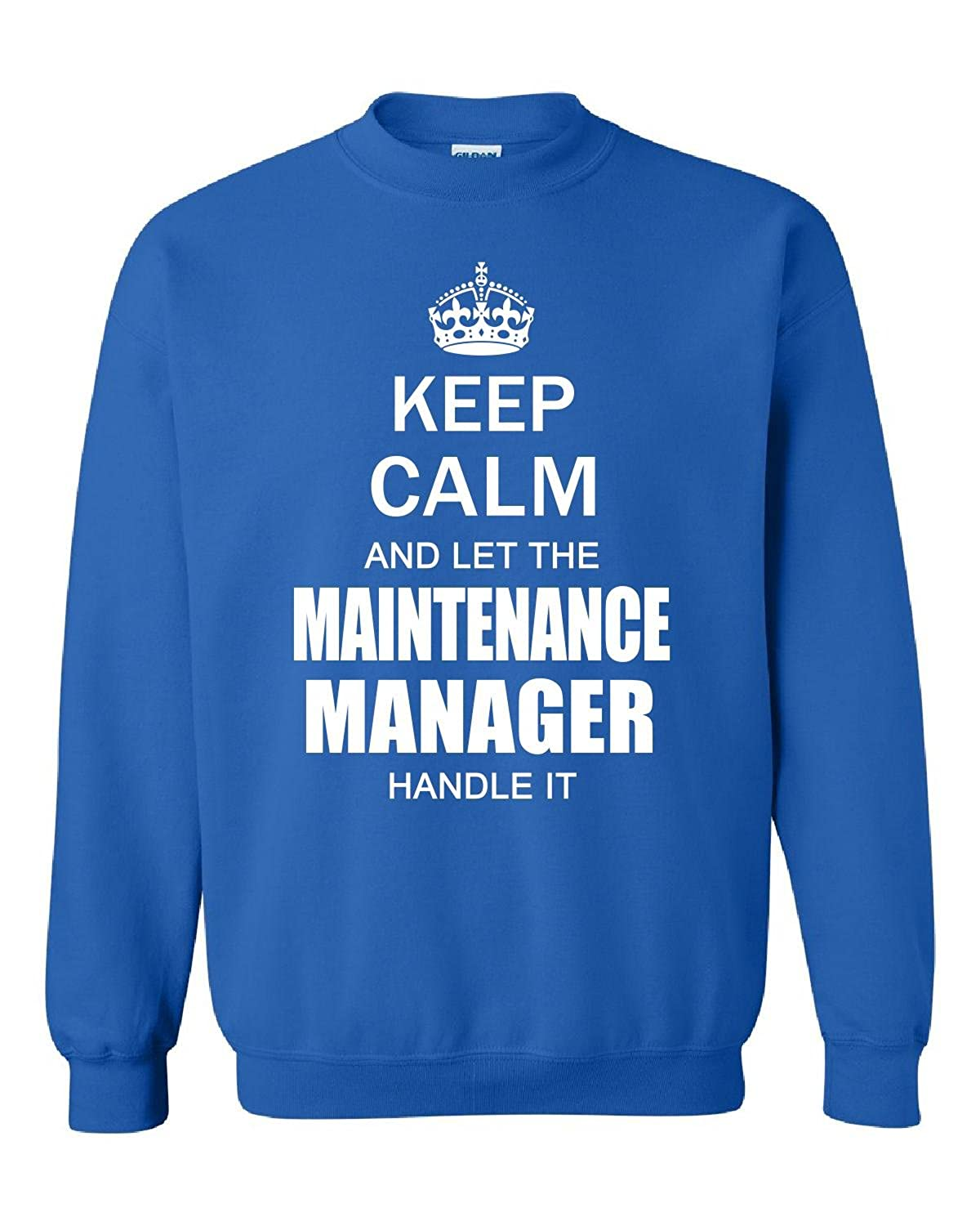 c6989ab607 Shirt Luv Keep Calm and Let The Maintenance Manager Handle It Funny - Adult  Sweatshirt at Amazon Men's Clothing store: