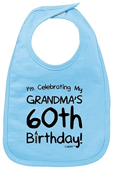 Baby Registry Gifts Celebrating My Grandmas 60th Birthday Bib Light Blue