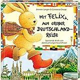 Mit Felix auf großer Deutschlandreise: Spannende Briefe vom abenteuerlustigen Kuschelhasen (Bilder- und Vorlesebücher)