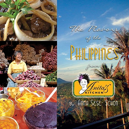The Flavors of the Philippines: From Anita's Kitchen