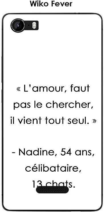 Onozo Coque Wiko Fever Design Citation l'amour, Faut Pas Texte ...