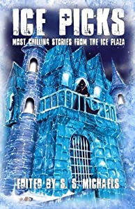 Ice Picks: Most Chilling Stories from the Ice Plaza by Best, Robert R., Shipp, Jeremy C., Ross, Caleb J., Lawson, J (2012) Paperback