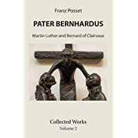 Pater Bernhardus: Martin Luther and Bernard of Clairvaux. Collected Works Volume 2.