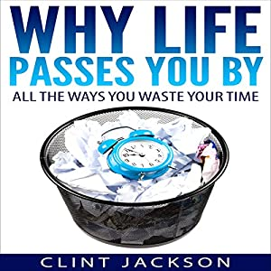 Why Life Passes You By Audiobook