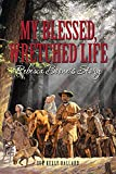 My Blessed, Wretched Life: Rebecca Boone's Story