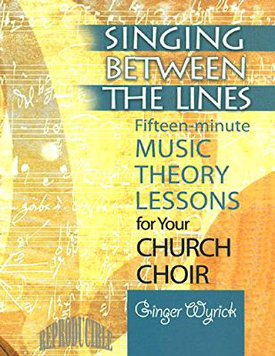 Singing Between the Lines: Fifteen-minute Music Theory Lessons for Your Church Choir