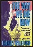 The Way We Die Now, Charles Willeford, 0394565258