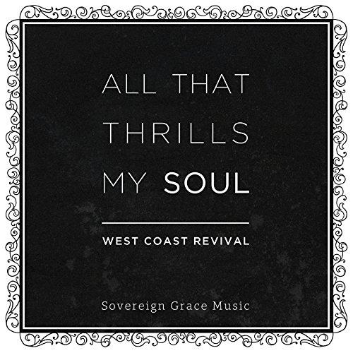 All That Thrills My Soul