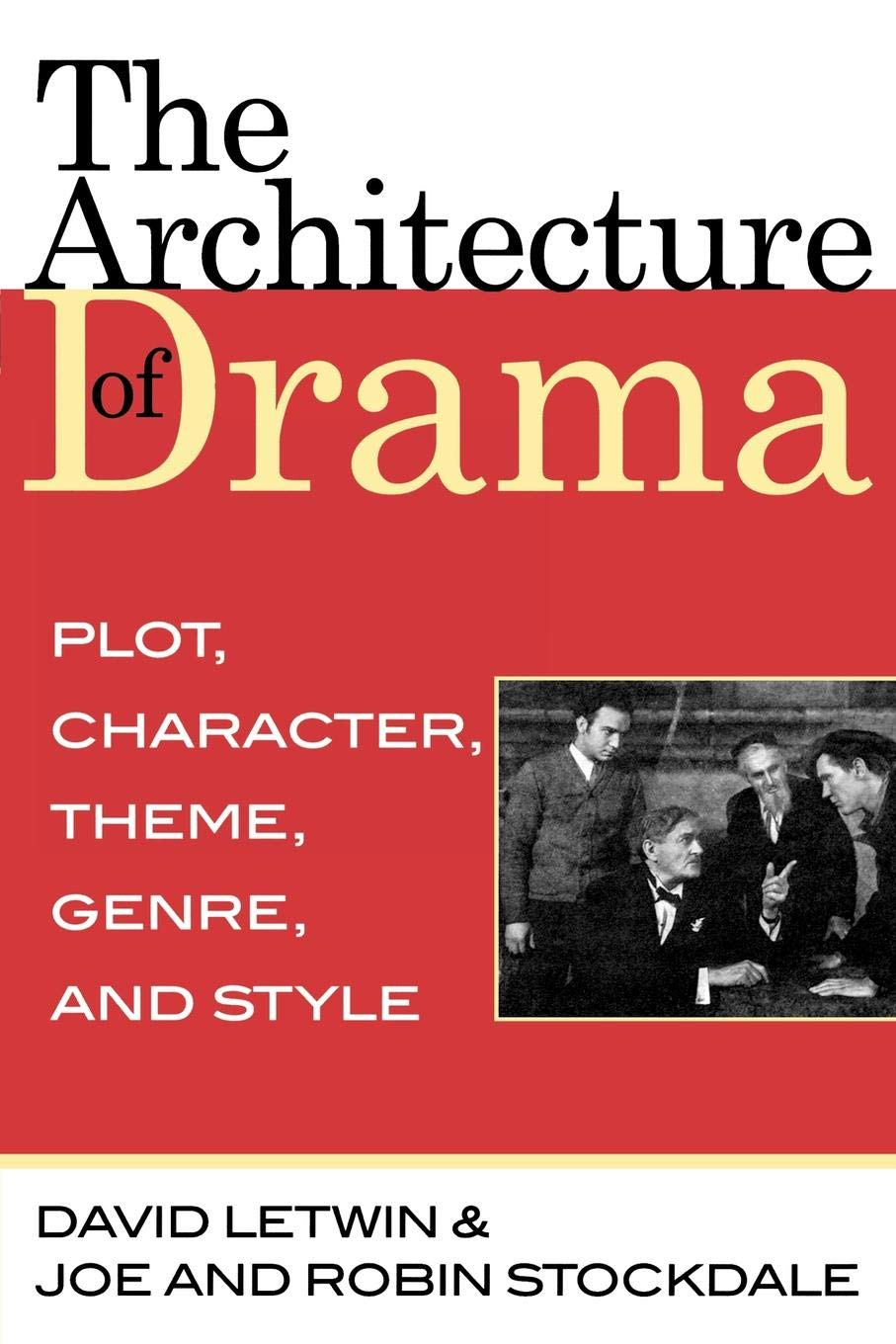 The Architecture of Drama: Plot, Character, Theme, Genre and Style PDF