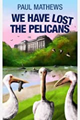 We Have Lost The Pelicans: A Humorous British Mystery Kindle Edition