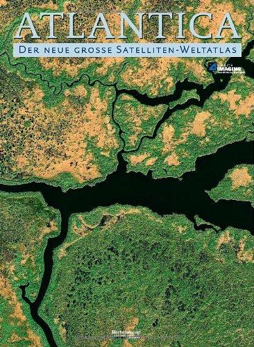 Atlantica: Der neue große Satelliten-Weltatlas