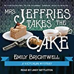 Mrs. Jeffries Takes the Cake: Mrs. Jeffries Mysteries, Book 13 | Emily Brightwell