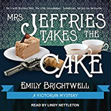 Mrs. Jeffries Takes the Cake: Mrs. Jeffries Mysteries, Book 13 Audiobook by Emily Brightwell Narrated by Lindy Nettleton