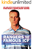 Rangers and the Famous ICF: My Life With Scotland's Most-Feared Football Hooligan Gang (English Edition)