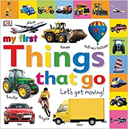Tabbed board books my first things that go lets get moving tab tabbed board books my first things that go lets get moving tab board books dk 0690472045021 amazon books fandeluxe Gallery