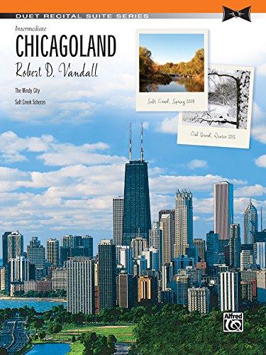 Chicagoland: Intermediate Piano Duet (1 Piano, 4 Hands) (Duet Recital Suite Series) (Salt Keyboard)