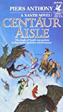 Centaur Aisle (Xanth) by Anthony, Piers (1987) Mass Market Paperback