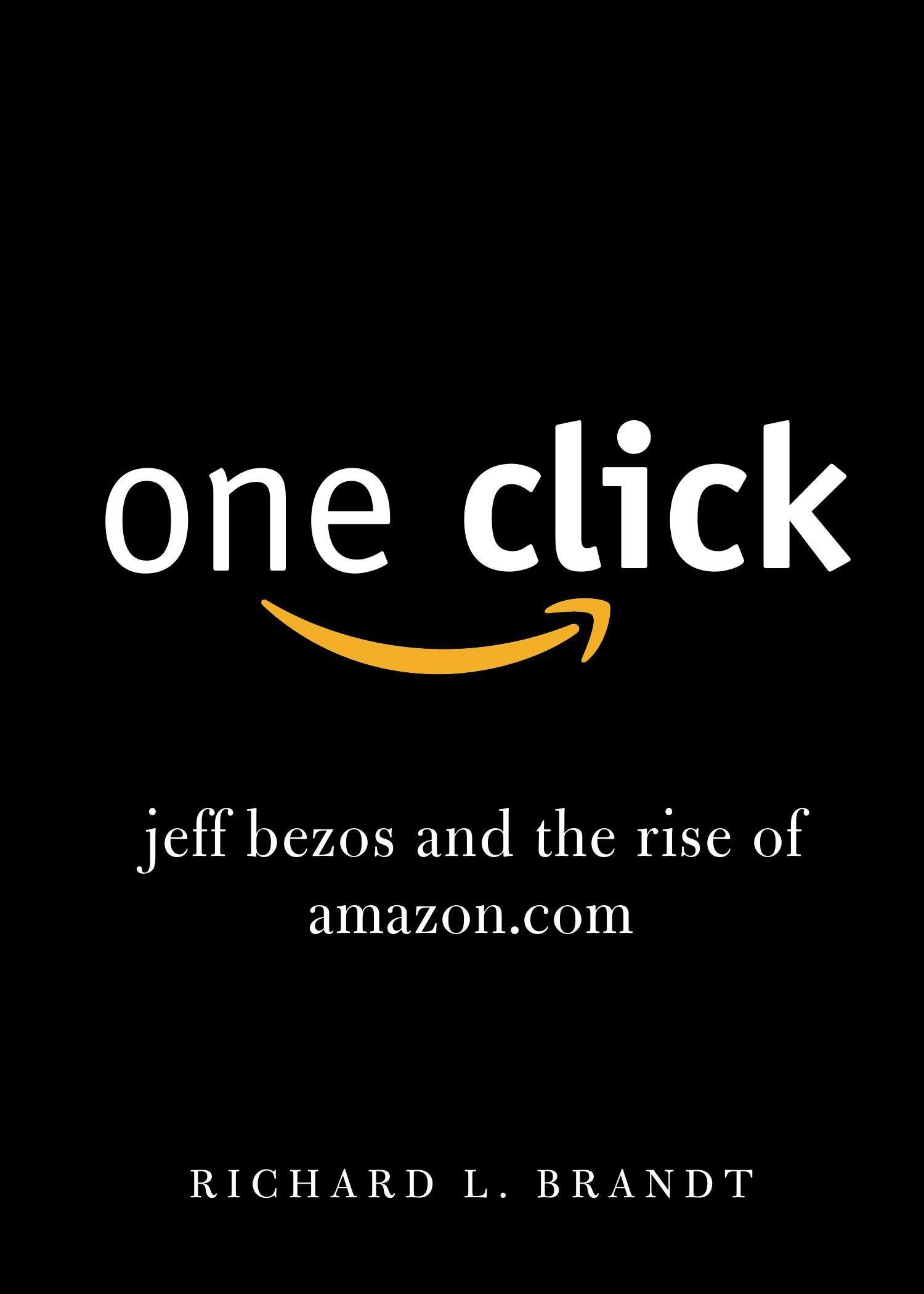 One Click Jeff Bezos and the Rise of .com