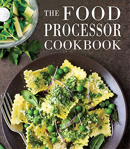 The Food Processor Cookbook by Publications International Ltd.