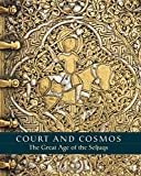 img - for Court and Cosmos: The Great Age of the Seljuqs by Sheila Canby (2016-05-03) book / textbook / text book