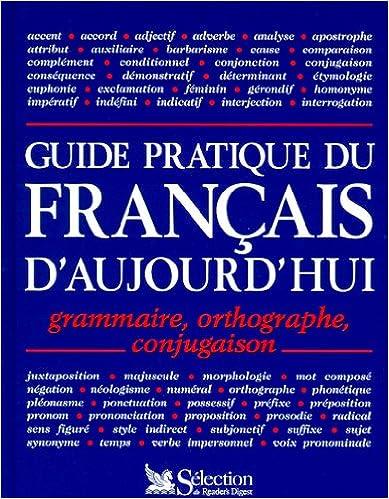 En ligne téléchargement Guide pratique du français d'aujourd'ui. Grammaire, orthographe, conjugaison pdf, epub
