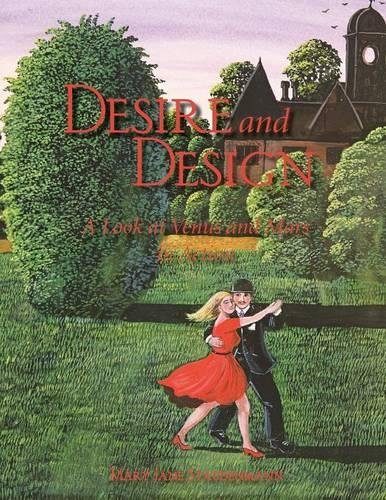Read Online DESIRE and DESIGN: A Look at Venus and Mars in Action PDF