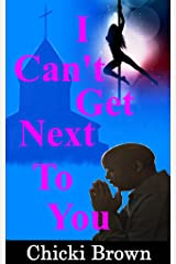 I Can't Get Next to You Kindle Edition