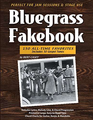 Bluegrass Fakebook 150 All Time Favorites Includes 50 Gospel Tunes for Guitar Banjo & - Mandolin Time Old Country