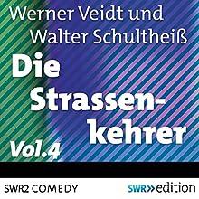 Die Straßenkehrer 4 Hörspiel von Werner Veidt, Walter Schultheiß Gesprochen von: Werner Veidt, Walter Schultheiß