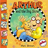 Arthur and the Dog Show, Marc Brown, 0316057746