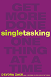 Singletasking: Get More Done—One Thing at a Time (English Edition)