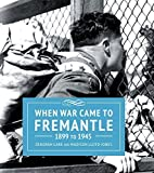 img - for When War Came to Fremantle 1899 to 1945 by Gare, Deborah, Lloyd-Jones, Madison (2014) Hardcover book / textbook / text book