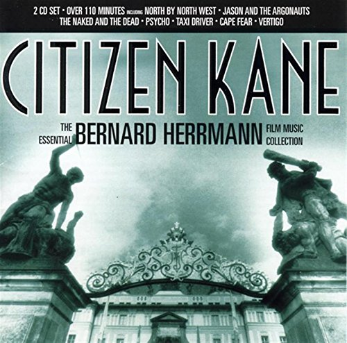- Citizen Kane: The Essential Bernard Herrmann Film Music Collection
