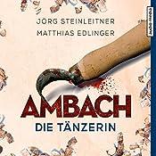 Ambach: Die Tänzerin (Ambach 2) | Jörg Steinleitner, Matthias Edlinger