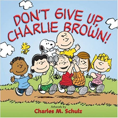 Book Don't Give Up, Charlie Brown!