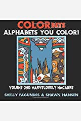 COLORbets, Volume One: Marvelously Macabre (Coloring Books for Adults) (COLORbets (Alphabets You Color)) (Volume 1) Paperback