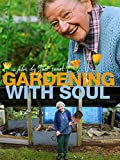 Gardening with Soul