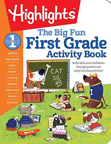 The Big Fun First Grade Activity Book: Build skills and confidence through puzzles and early learning activities! (Highlights(TM) Big Fun Activity Workbooks)