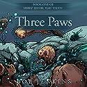 Three Paws: Sharp Teeth, Flat Teeth, Book 1 Audiobook by Bob Jenkins Narrated by Meghan Crawford