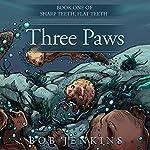 Three Paws: Sharp Teeth, Flat Teeth, Book 1   Bob Jenkins